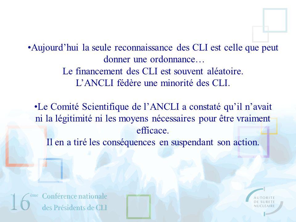 Aujourdhui la seule reconnaissance des CLI est celle que peut donner une ordonnance… Le financement des CLI est souvent aléatoire. LANCLI fédère une m