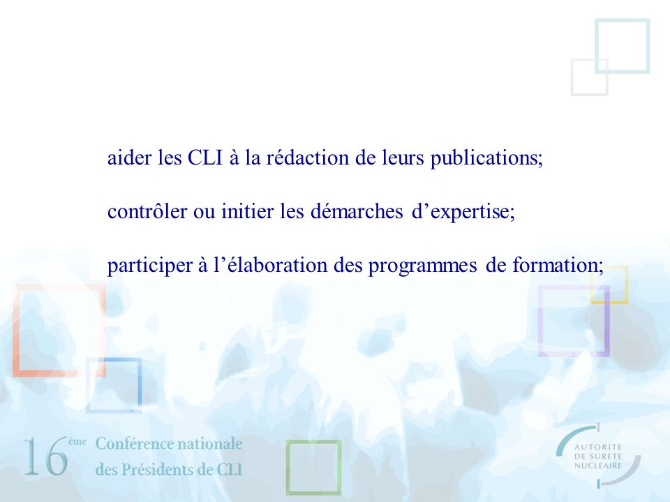 aider les CLI à la rédaction de leurs publications; contrôler ou initier les démarches dexpertise; participer à lélaboration des programmes de formati