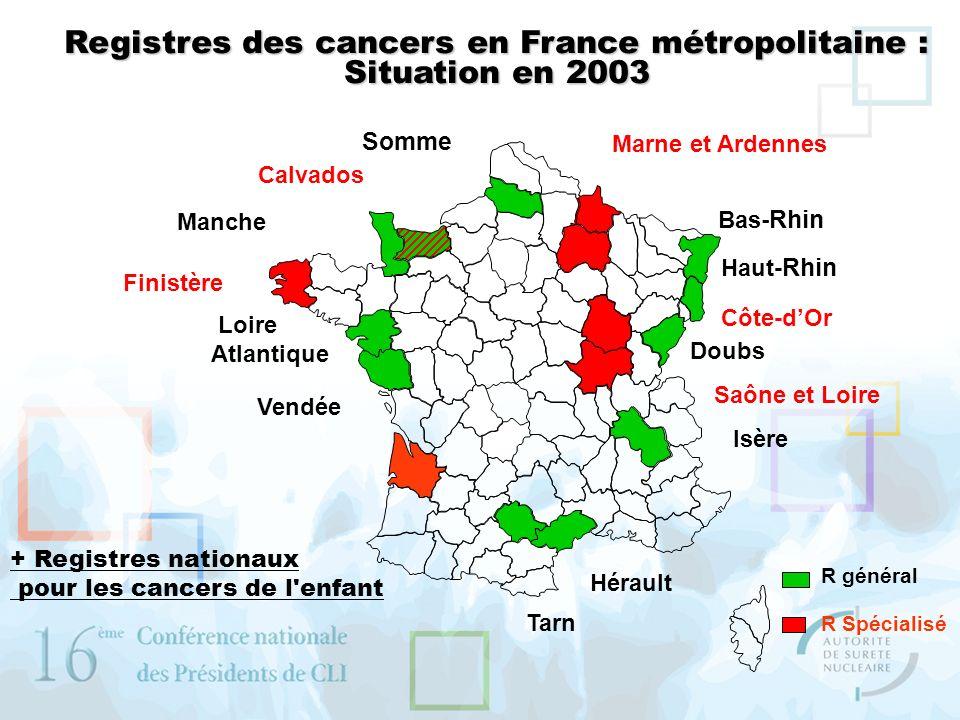 Calvados Côte-dOr Saône et Loire Finistère Manche Tarn Hérault Isère Doubs Bas -Rhin Somme Loire Atlantique Vendée Haut- Rhin Registres des cancers en