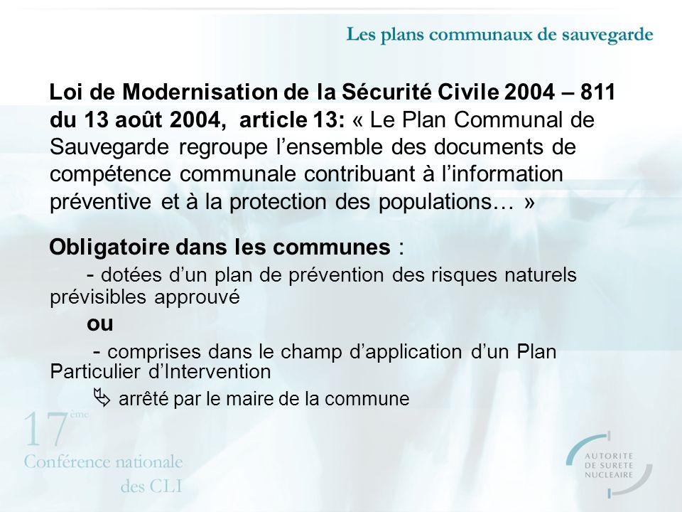 Loi de Modernisation de la Sécurité Civile 2004 – 811 du 13 août 2004, article 13: « Le Plan Communal de Sauvegarde regroupe lensemble des documents d