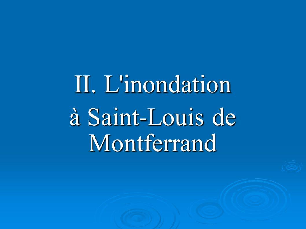 II. L'inondation à Saint-Louis de Montferrand