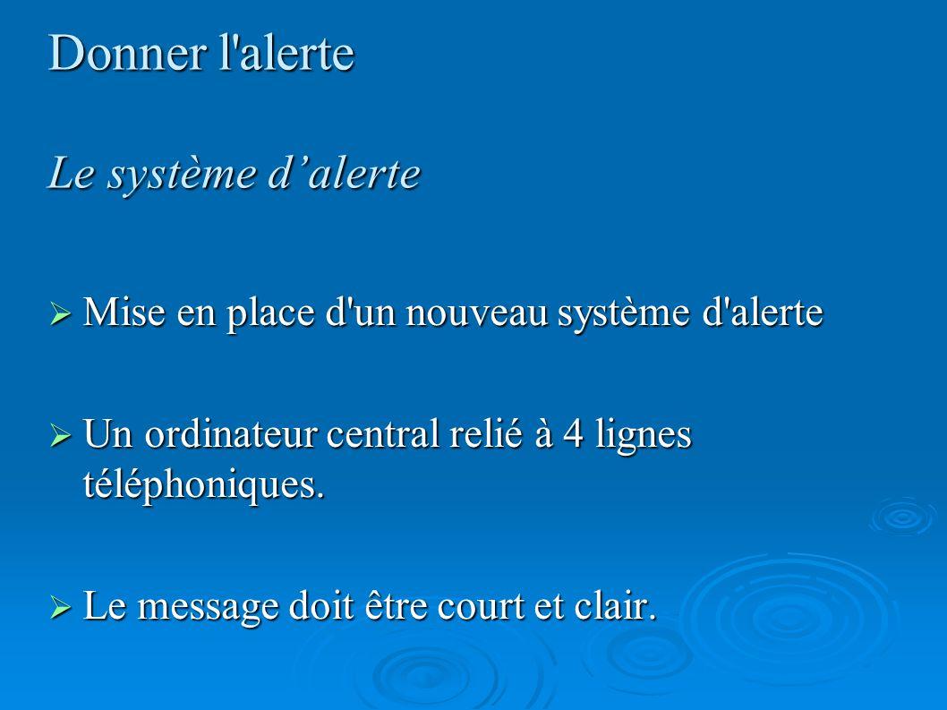 Donner l'alerte Le système dalerte Mise en place d'un nouveau système d'alerte Mise en place d'un nouveau système d'alerte Un ordinateur central relié