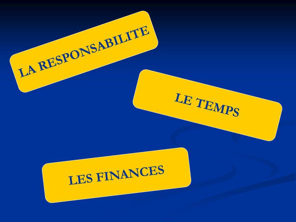 LA RESPONSABILITE LE TEMPS LES FINANCES
