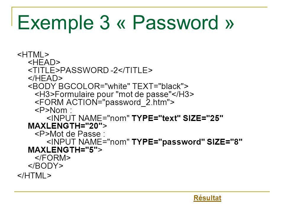 Exemple 3 « Password » PASSWORD -2 Formulaire pour
