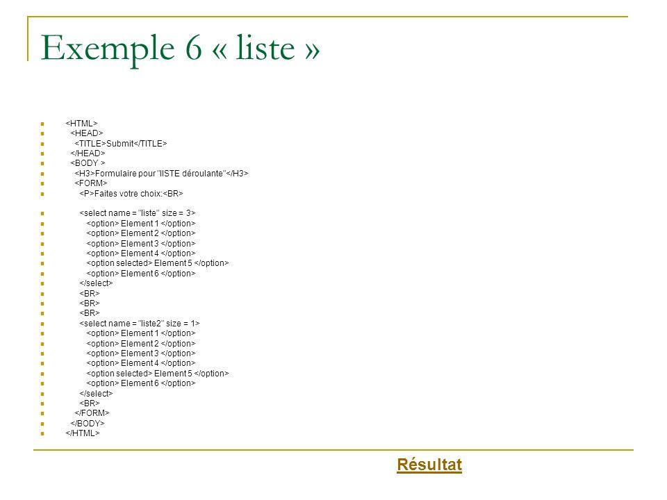 Exemple 6 « liste » Submit Formulaire pour
