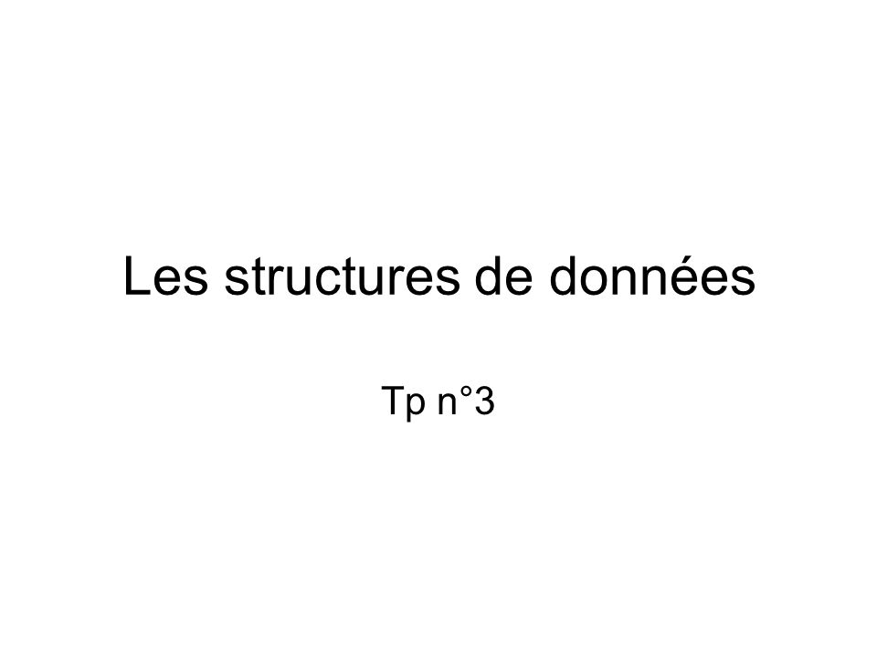 Les structures de données Tp n°3