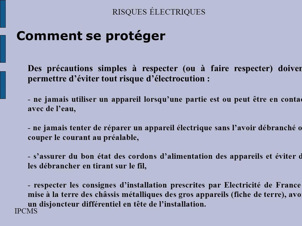 RISQUES ÉLECTRIQUES IPCMS Coupure automatique NON ! Disjoncteur TERRE Clac OUI ! Disjoncteur différentiel