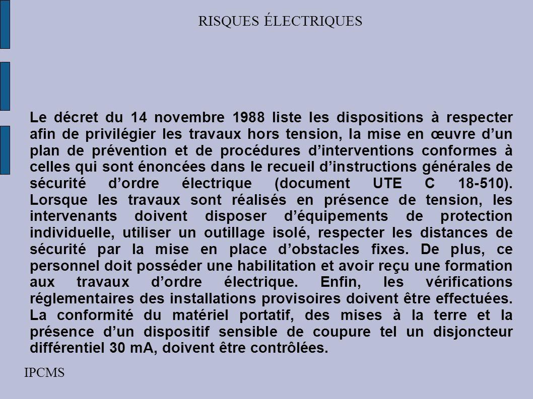 RISQUES ÉLECTRIQUES IPCMS TRES BASSE TENSION DE SECURITE ( TBTS) Conditions électriques Le secondaire ne doit pas être relié à la terre les masses des