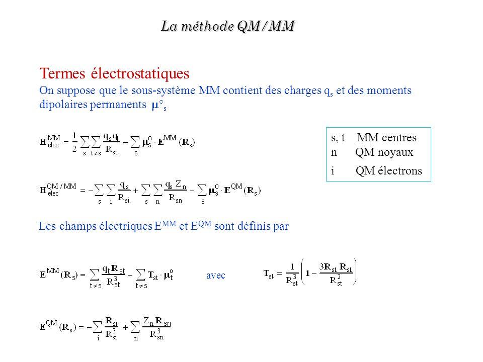 Termes électrostatiques On suppose que le sous-système MM contient des charges q s et des moments dipolaires permanents ° s Les champs électriques E M