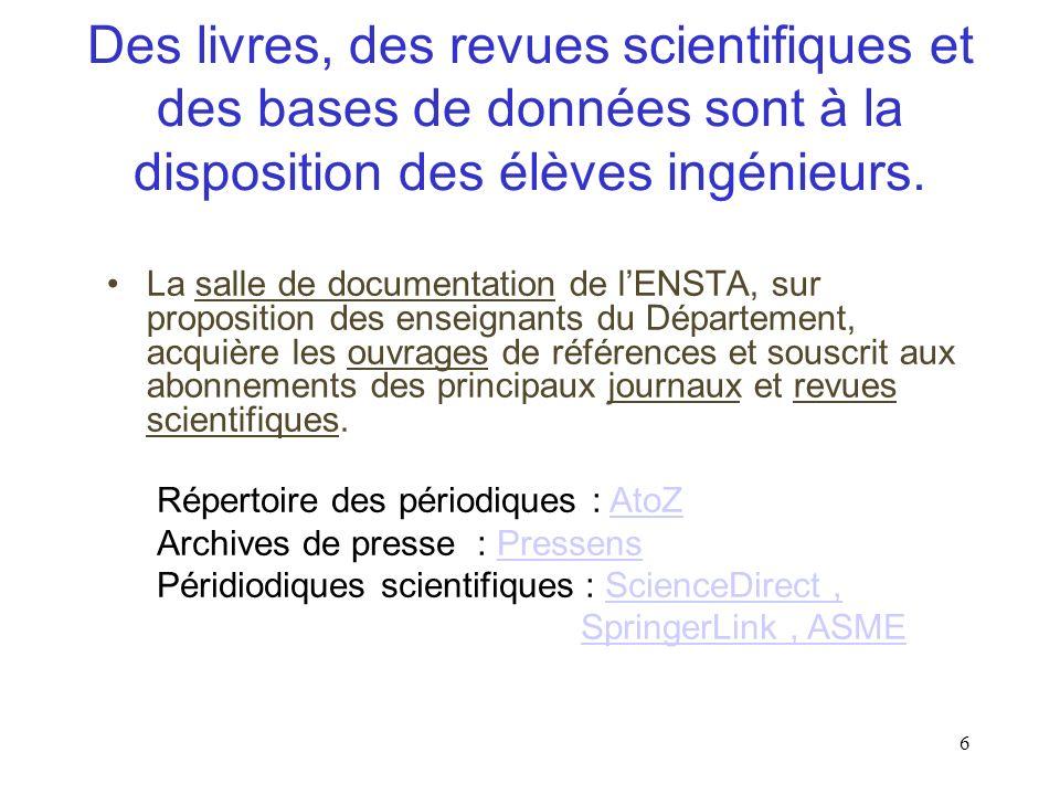 6 Des livres, des revues scientifiques et des bases de données sont à la disposition des élèves ingénieurs.