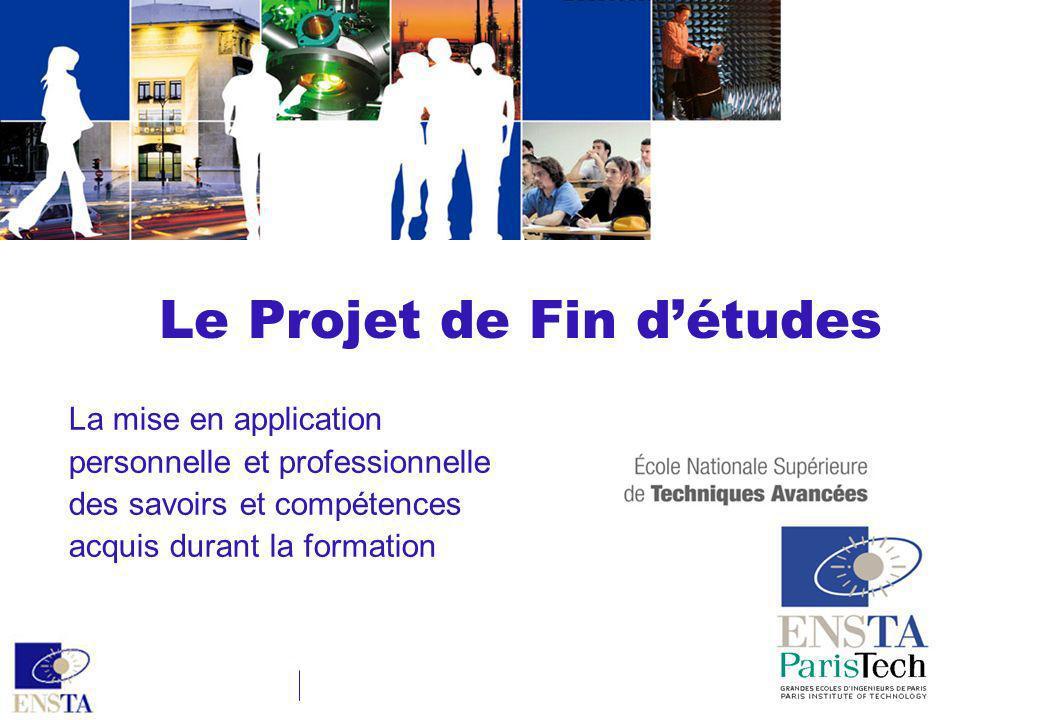 Le Projet de Fin détudes La mise en application personnelle et professionnelle des savoirs et compétences acquis durant la formation