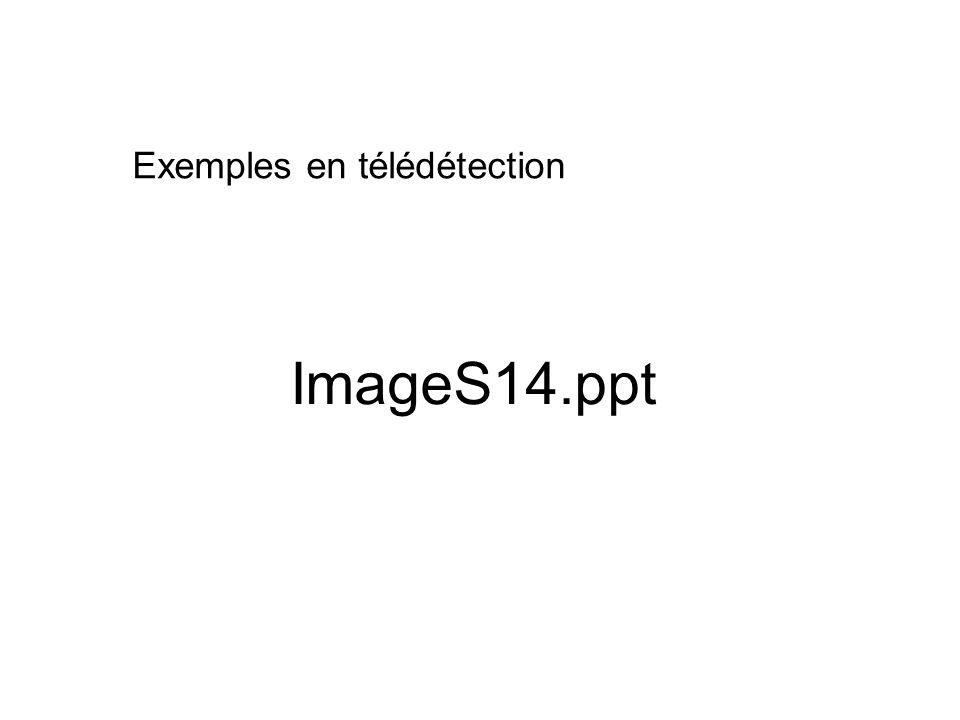 ImageS14.ppt Exemples en télédétection