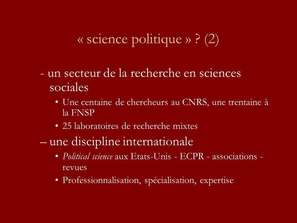 « science politique » ? (2) - un secteur de la recherche en sciences sociales Une centaine de chercheurs au CNRS, une trentaine à la FNSP 25 laboratoi