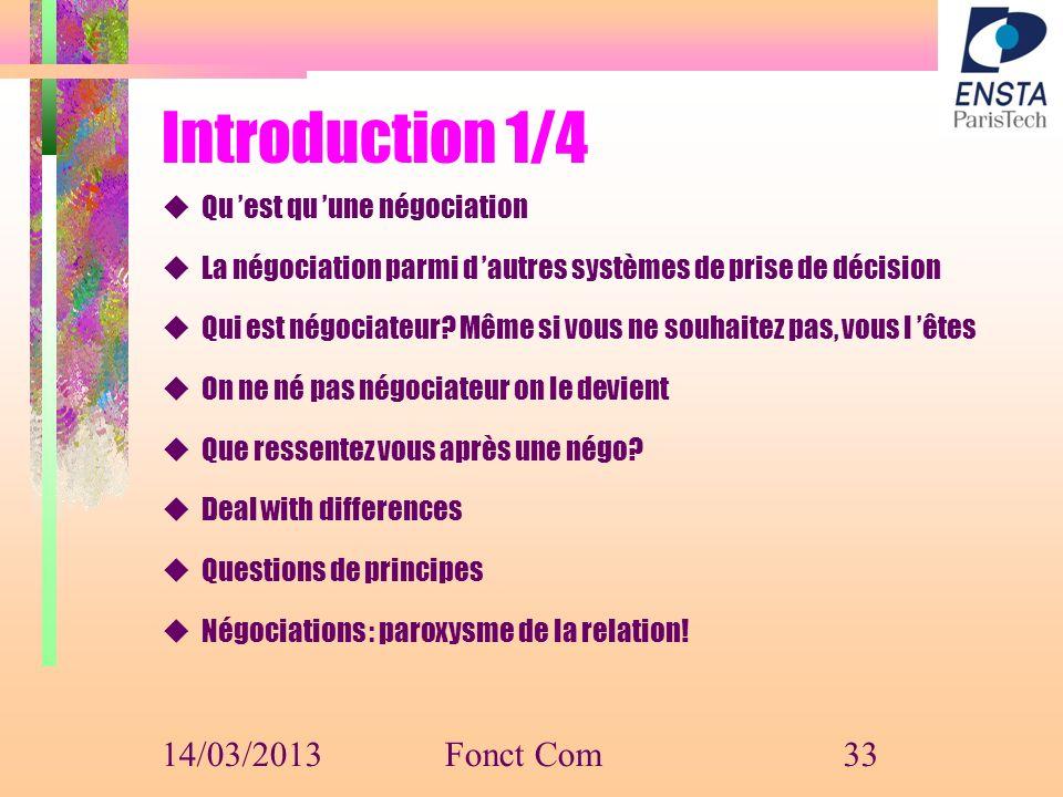 Introduction 1/4 Qu est qu une négociation La négociation parmi d autres systèmes de prise de décision Qui est négociateur? Même si vous ne souhaitez