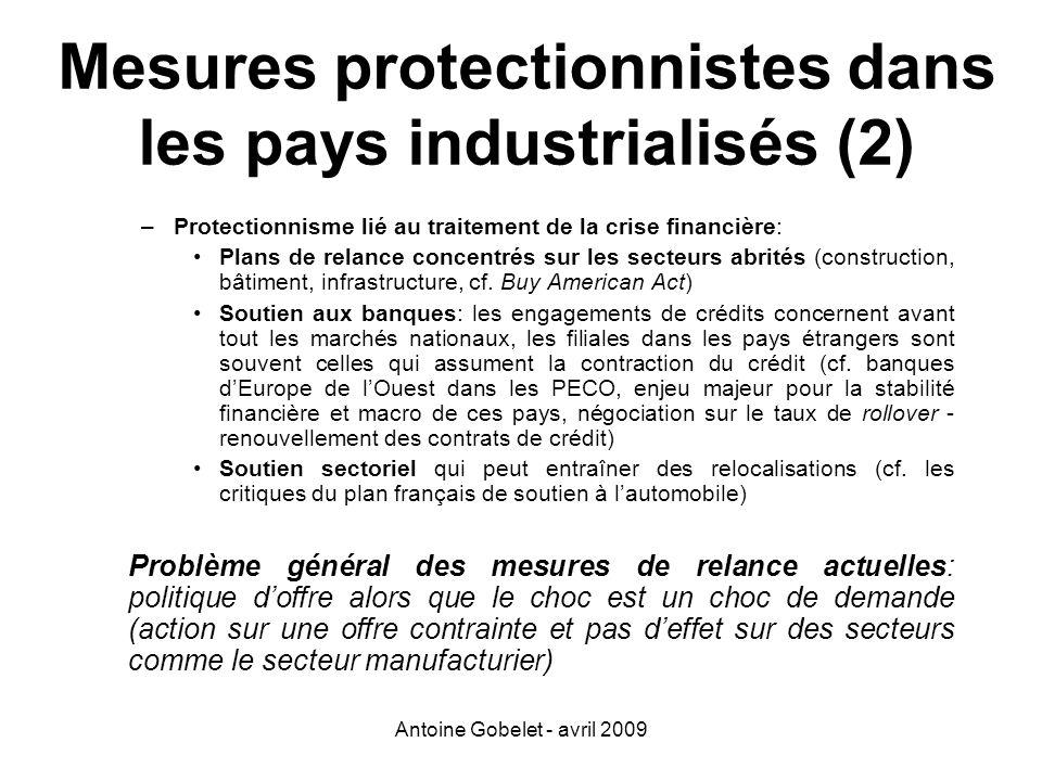 Antoine Gobelet - avril 2009 Mesures protectionnistes dans les pays industrialisés (2) –Protectionnisme lié au traitement de la crise financière: Plan