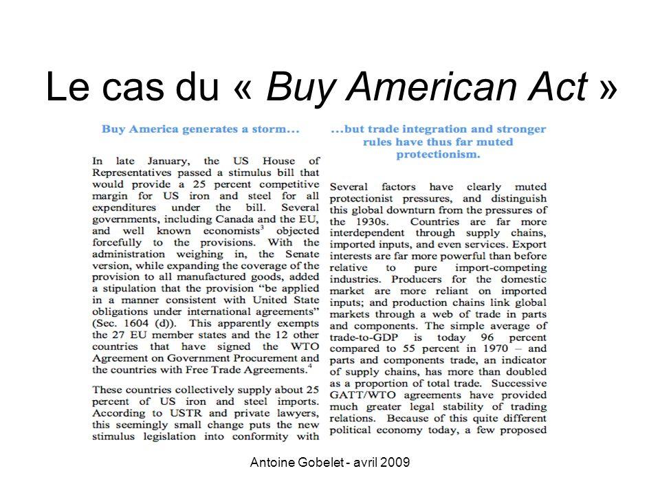 Antoine Gobelet - avril 2009 Le cas du « Buy American Act »