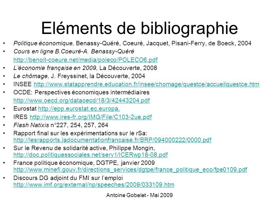 Antoine Gobelet - Mai 2009 Eléments de bibliographie Politique économique, Benassy-Quéré, Coeuré, Jacquet, Pisani-Ferry, de Boeck, 2004 Cours en ligne