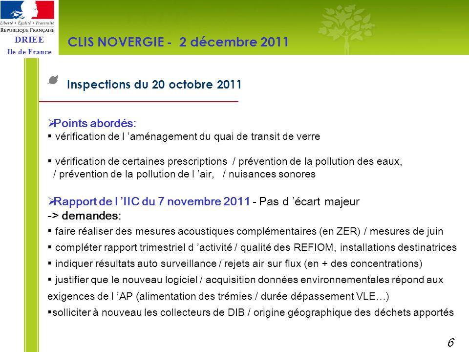 DRIEE Ile de France Inspections du 20 octobre 2011 CLIS NOVERGIE - 2 décembre 2011 6 Points abordés: vérification de l aménagement du quai de transit