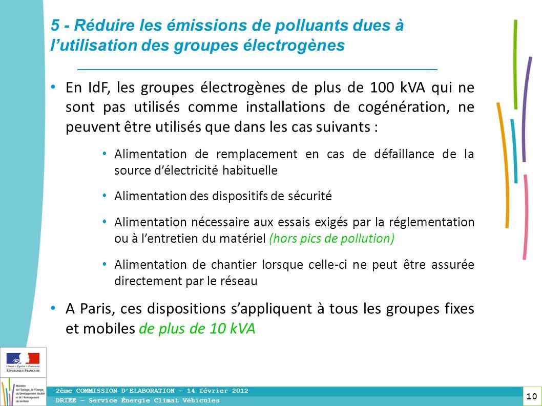 10 En IdF, les groupes électrogènes de plus de 100 kVA qui ne sont pas utilisés comme installations de cogénération, ne peuvent être utilisés que dans