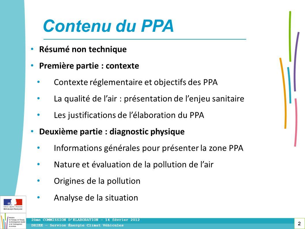 2 DRIEE – Service Énergie Climat Véhicules 2ème COMMISSION DELABORATION – 14 février 2012 Contenu du PPA Résumé non technique Première partie : contex