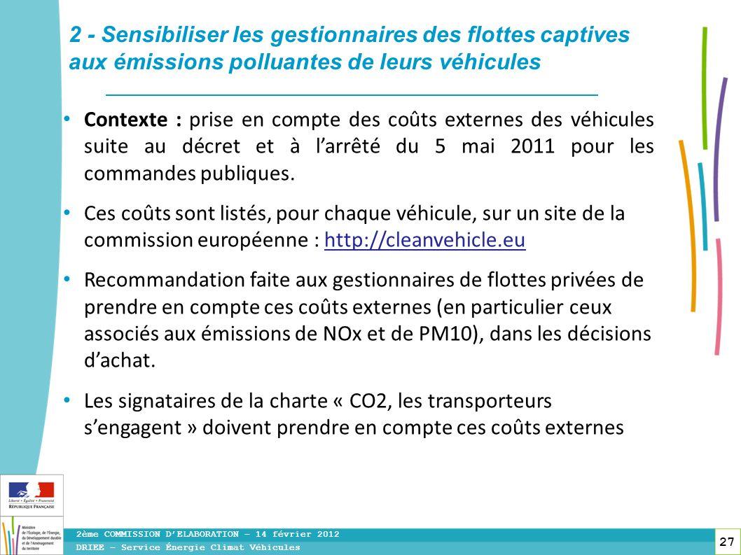 27 Contexte : prise en compte des coûts externes des véhicules suite au décret et à larrêté du 5 mai 2011 pour les commandes publiques. Ces coûts sont