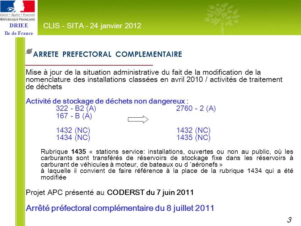DRIEE Ile de France ARRETE PREFECTORAL COMPLEMENTAIRE CLIS - SITA - 24 janvier 2012 Mise à jour de la situation administrative du fait de la modificat