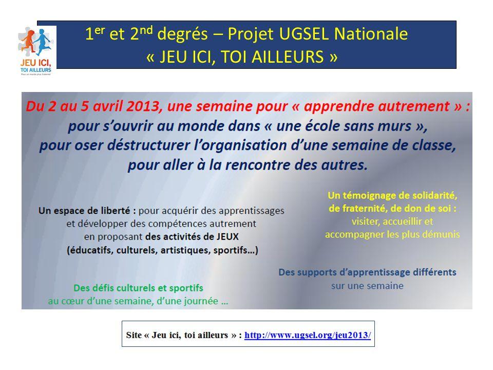1 er et 2 nd degrés – Projet UGSEL Nationale « JEU ICI, TOI AILLEURS »