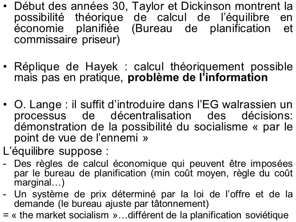 Début des années 30, Taylor et Dickinson montrent la possibilité théorique de calcul de léquilibre en économie planifiée (Bureau de planification et c