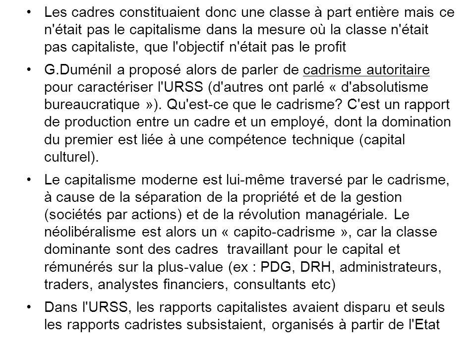 Les cadres constituaient donc une classe à part entière mais ce n'était pas le capitalisme dans la mesure où la classe n'était pas capitaliste, que l'
