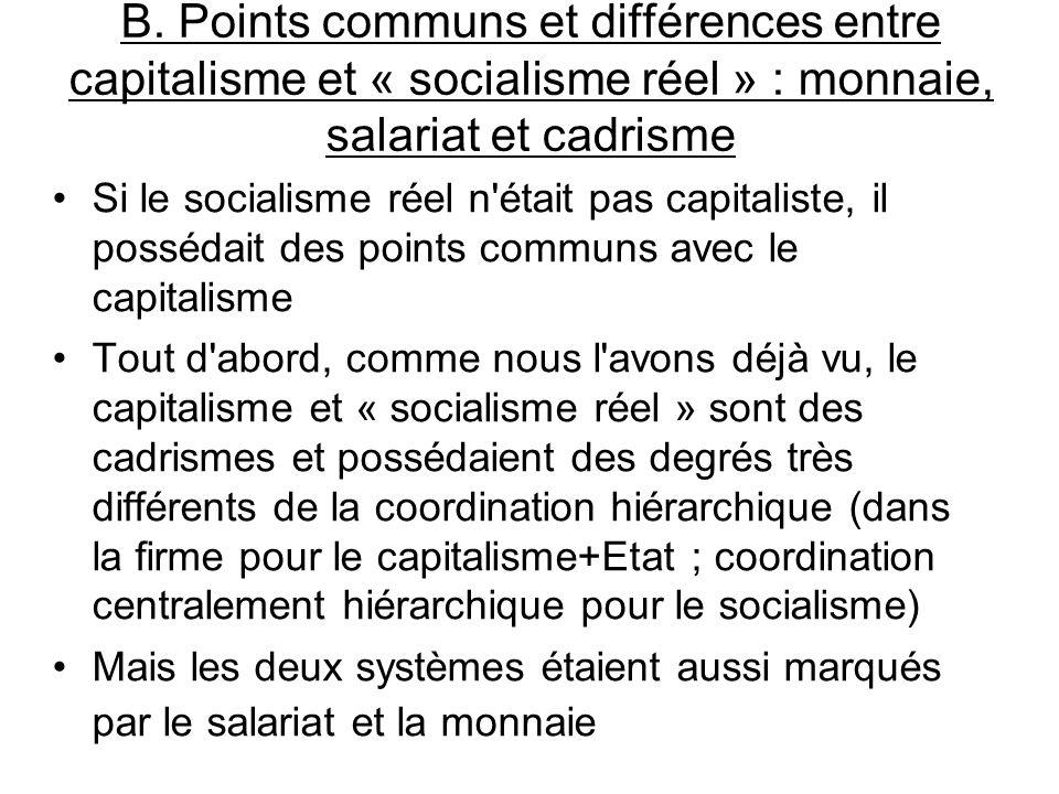 B. Points communs et différences entre capitalisme et « socialisme réel » : monnaie, salariat et cadrisme Si le socialisme réel n'était pas capitalist
