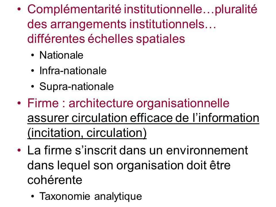 Complémentarité institutionnelle…pluralité des arrangements institutionnels… différentes échelles spatiales Nationale Infra-nationale Supra-nationale