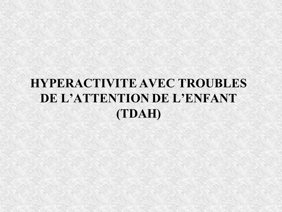TRAITEMENT MEDICAMENTEUX(1) Les psychostimulants –En France seul le méthylphénidate est actuellement commercialisé dans lindication TDAH à partir de 6 ans.
