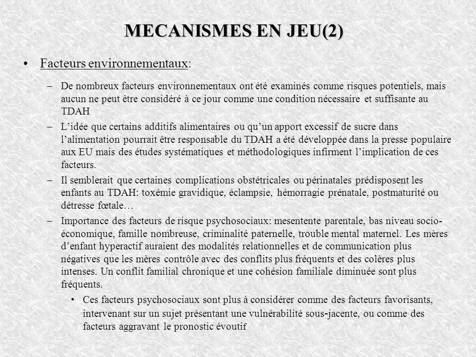 MECANISMES EN JEU(2) Facteurs environnementaux: –De nombreux facteurs environnementaux ont été examinés comme risques potentiels, mais aucun ne peut ê