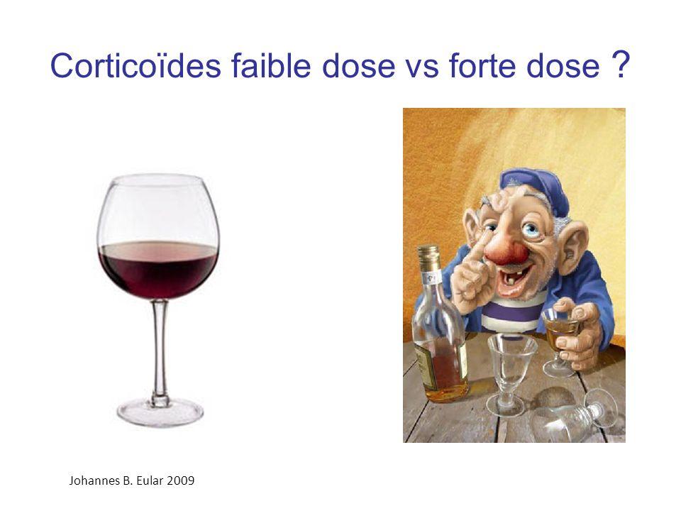 Corticoïdes faible dose vs forte dose ? Johannes B. Eular 2009