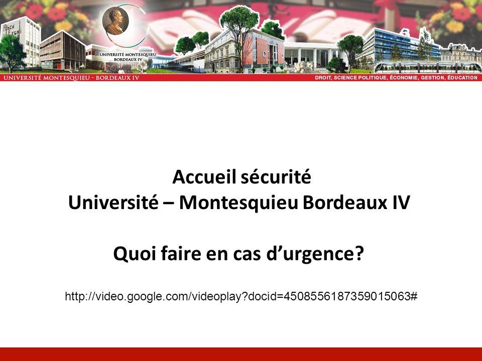 Accueil sécurité Université – Montesquieu Bordeaux IV Quoi faire en cas durgence.