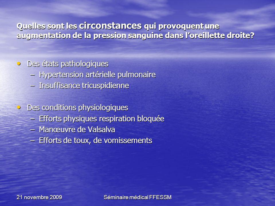 21 novembre 2009Séminaire médical FFESSM Quelles sont les circonstances qui provoquent une augmentation de la pression sanguine dans loreillette droit