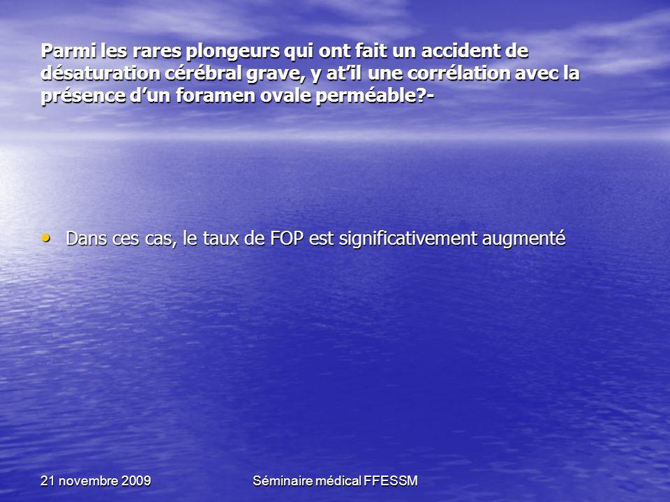 21 novembre 2009Séminaire médical FFESSM Parmi les rares plongeurs qui ont fait un accident de désaturation cérébral grave, y atil une corrélation ave