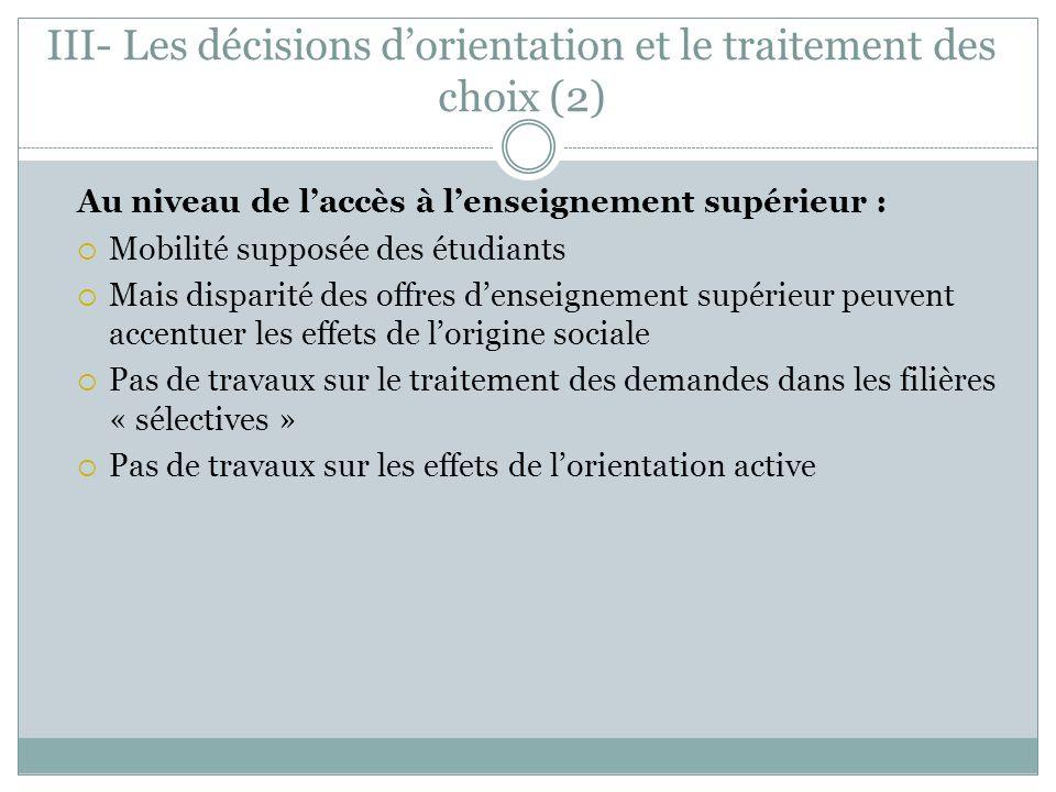 III- Les décisions dorientation et le traitement des choix (2) Au niveau de laccès à lenseignement supérieur : Mobilité supposée des étudiants Mais di
