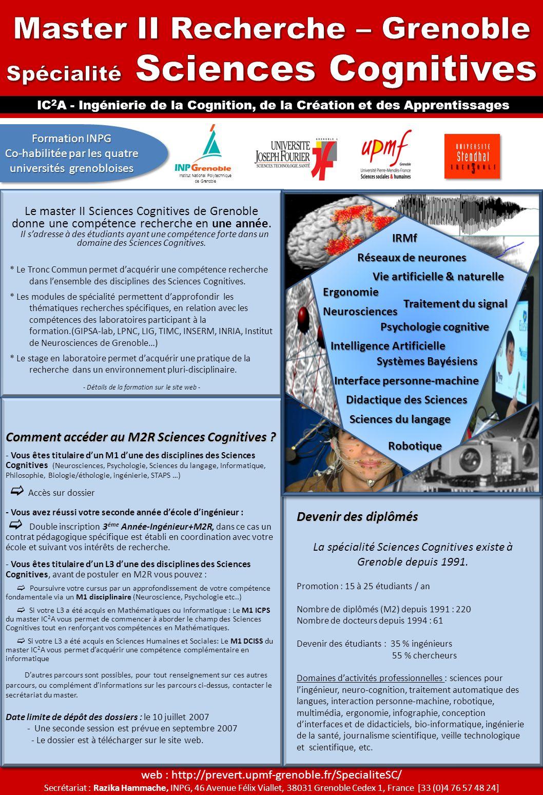 IC 2 A - Ingénierie de la Cognition, de la Création et des Apprentissages web : http://prevert.upmf-grenoble.fr/SpecialiteSC/ Secrétariat : Razika Ham