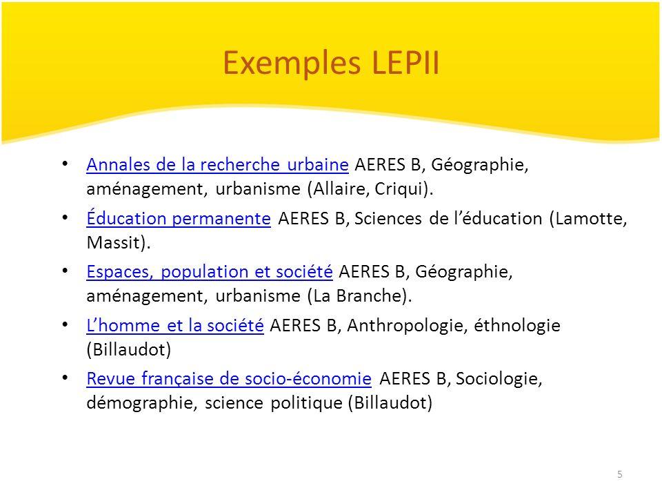 5 Exemples LEPII Annales de la recherche urbaine AERES B, Géographie, aménagement, urbanisme (Allaire, Criqui). Annales de la recherche urbaine Éducat