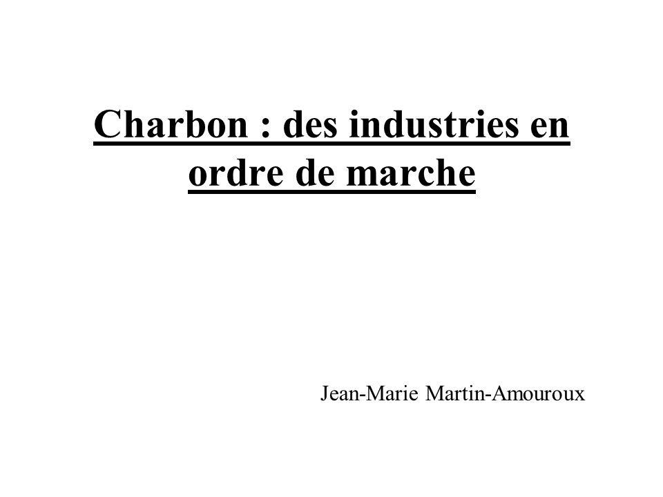 Charbon : des industries en ordre de marche Jean-Marie Martin-Amouroux