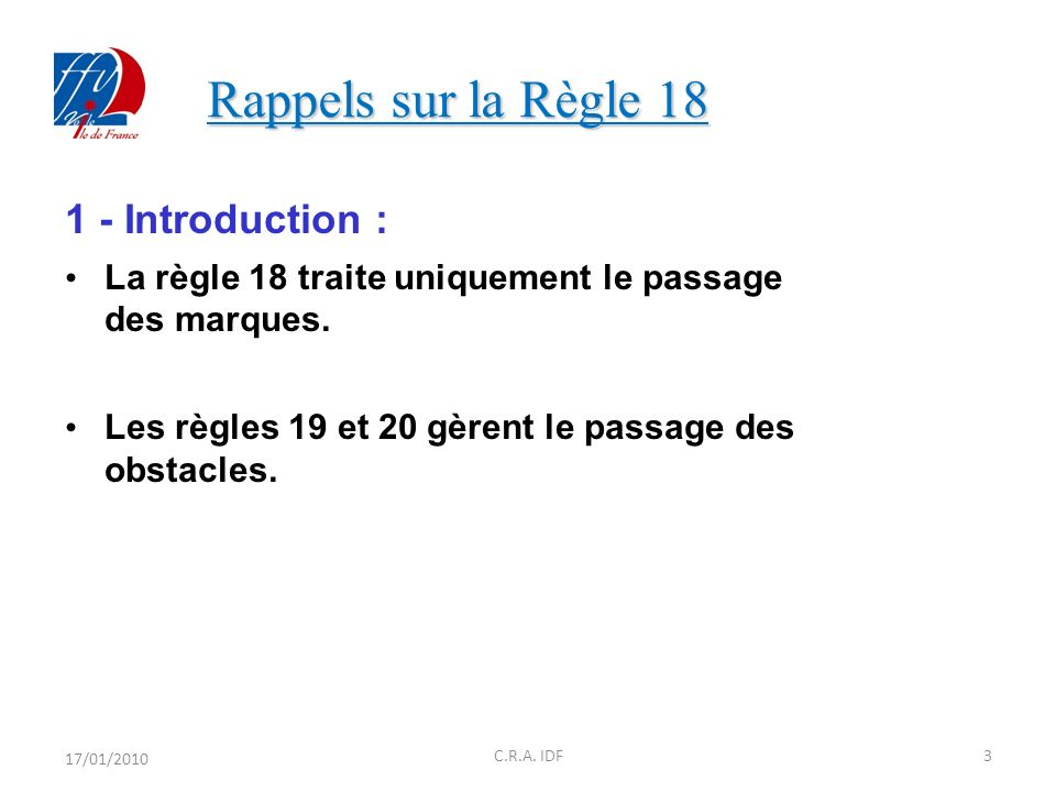 Rappels sur la Règle 18 1 - Introduction : La règle 18 traite uniquement le passage des marques.