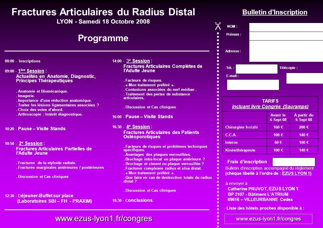 08:00 - Inscriptions 09:00 - 1 ère Session : Actualités en Anatomie, Diagnostic, Principes Thérapeutiques. Anatomie et Biomécanique.. Imagerie.. Impor