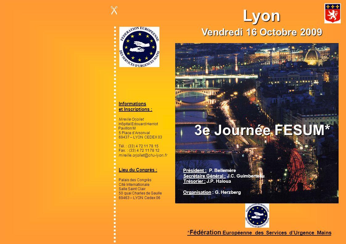 3e Journée FESUM LYON - Vendredi 16 Octobre 2009 Programme NOM : Prénom : Adresse : Tél.