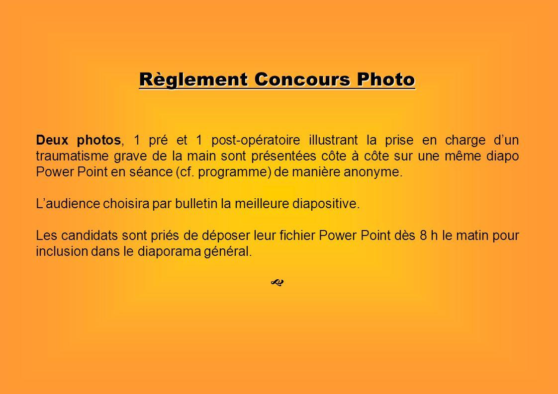 Règlement Concours Photo Deux photos, 1 pré et 1 post-opératoire illustrant la prise en charge dun traumatisme grave de la main sont présentées côte à