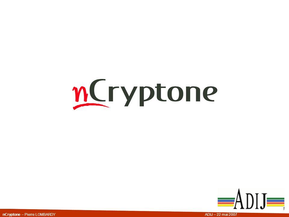 nCryptone – Pierre LOMBARDYADIJ – 22 mai 2007 1