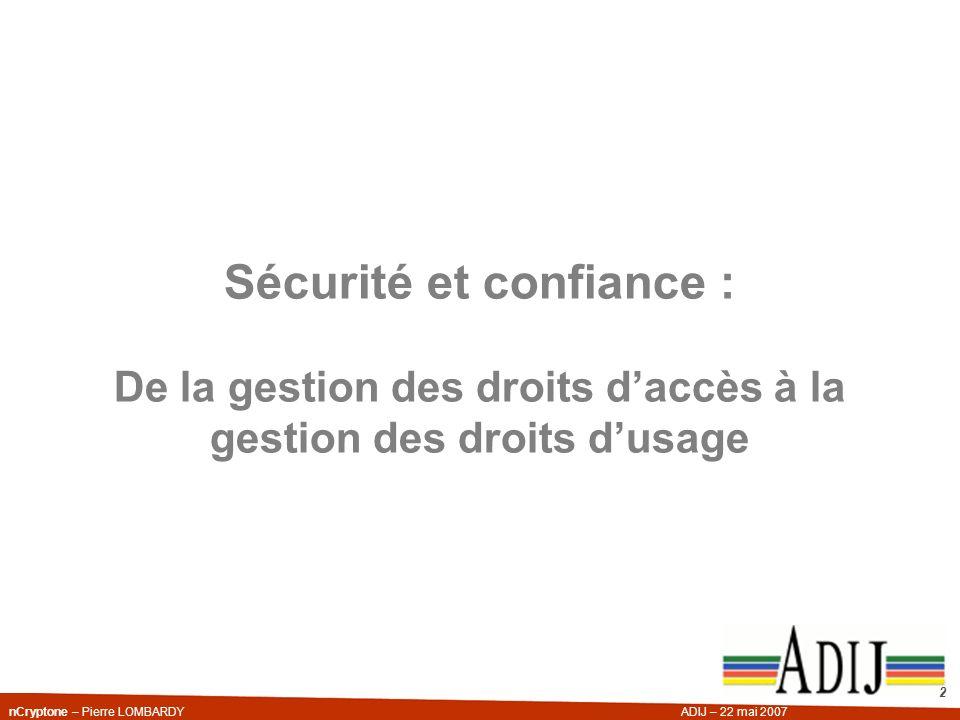 2 Sécurité et confiance : De la gestion des droits daccès à la gestion des droits dusage