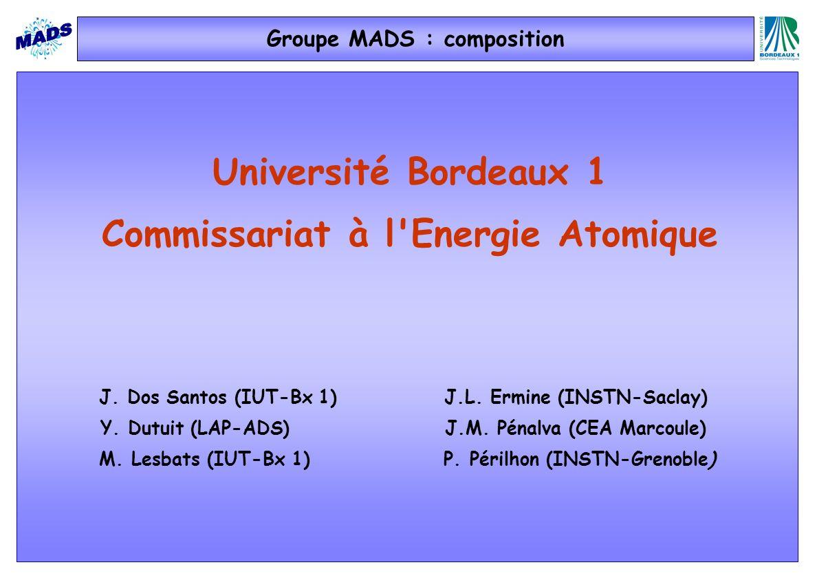 J. Dos Santos (IUT-Bx 1) J.L. Ermine (INSTN-Saclay) Y. Dutuit (LAP-ADS)J.M. Pénalva (CEA Marcoule) M. Lesbats (IUT-Bx 1) P. Périlhon (INSTN-Grenoble)