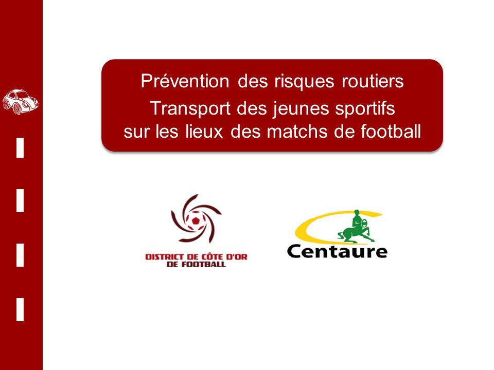 Centaure Grand Est Prévention des risques routiers Transport des jeunes sportifs sur les lieux des matchs de football Prévention des risques routiers