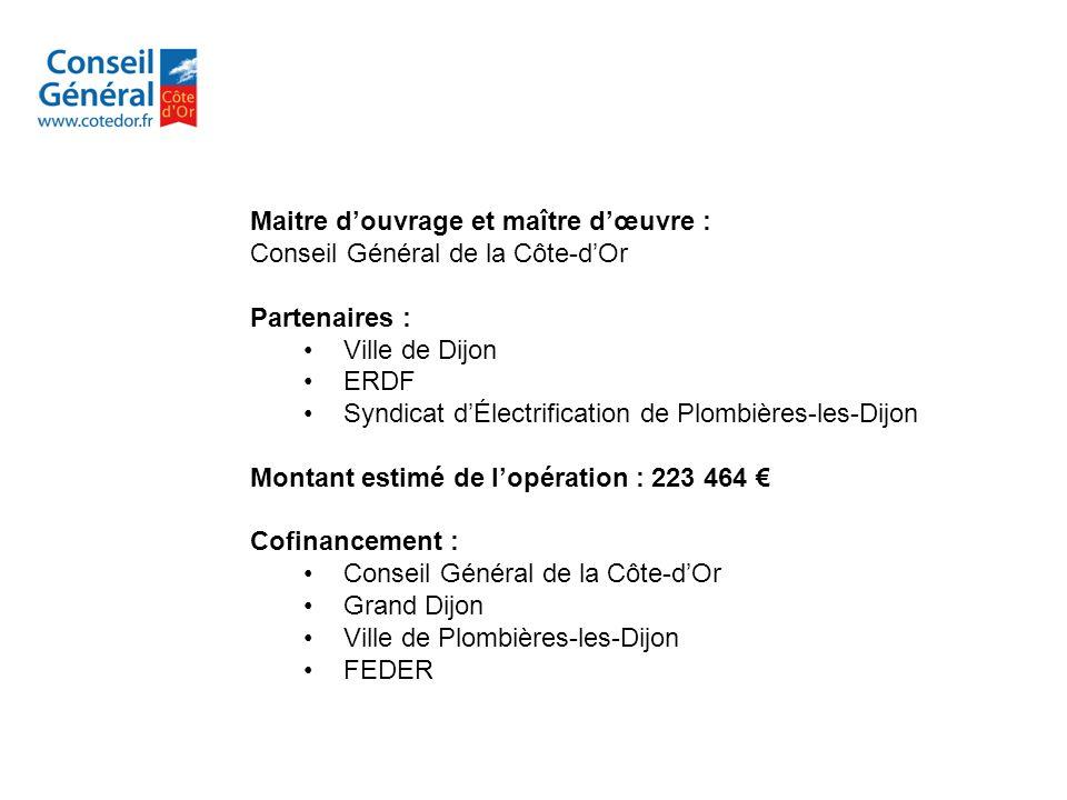 Maitre douvrage et maître dœuvre : Conseil Général de la Côte-dOr Partenaires : Ville de Dijon ERDF Syndicat dÉlectrification de Plombières-les-Dijon